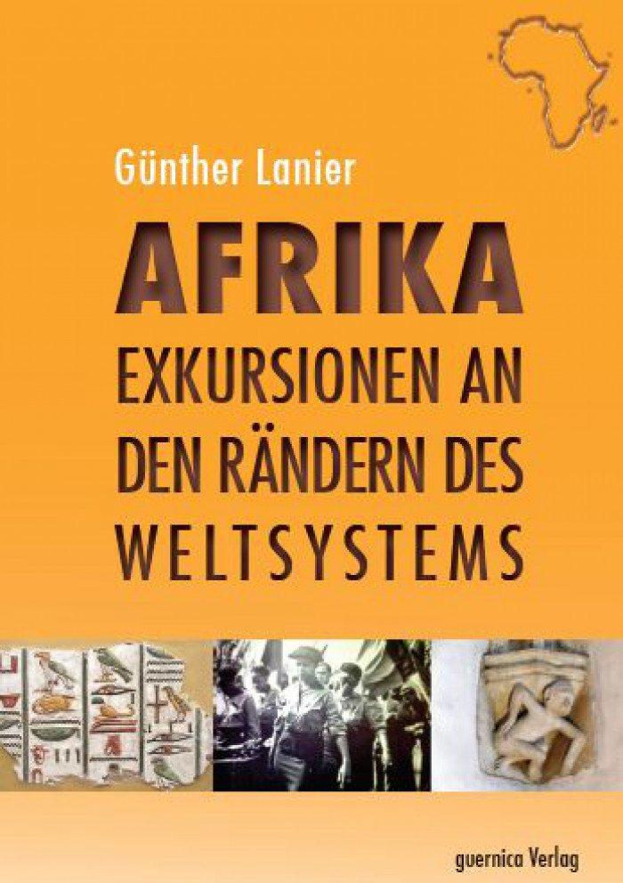 Afrika. Exkursionen an den Rändern des Weltsystems